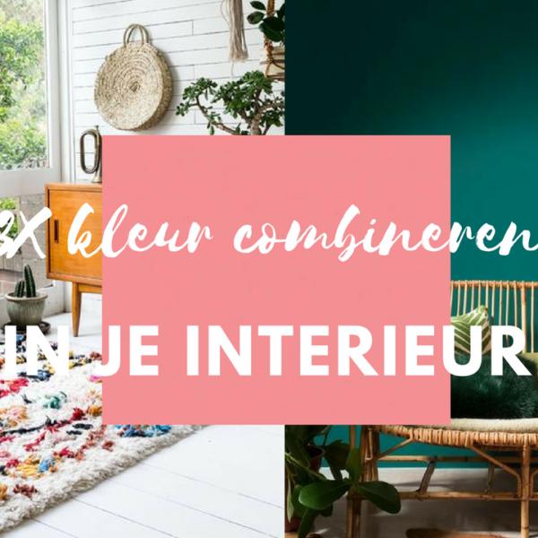 3X kleur combineren in je interieur!