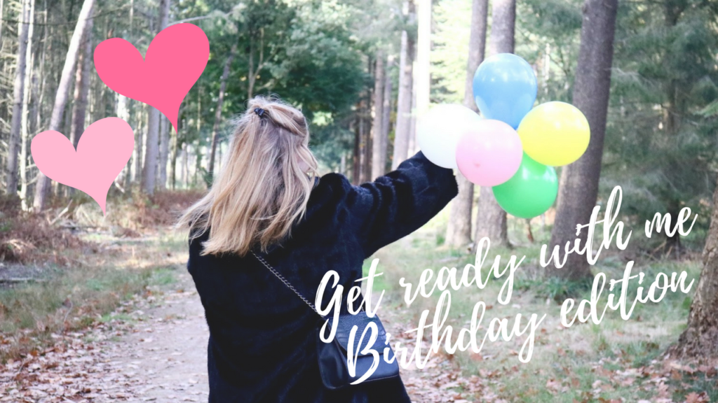 Video: Get ready with me | Birthday edition