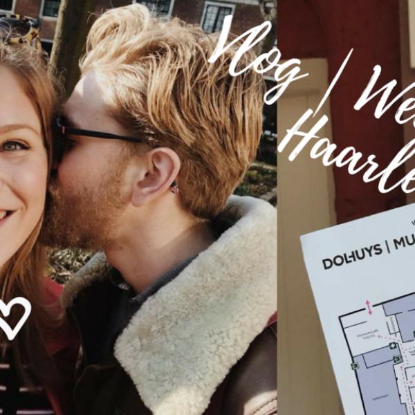 Video | Weekvlog – Weekendje in Haarlem, Valentijnsdag, en 3,5 jaar samen! #16